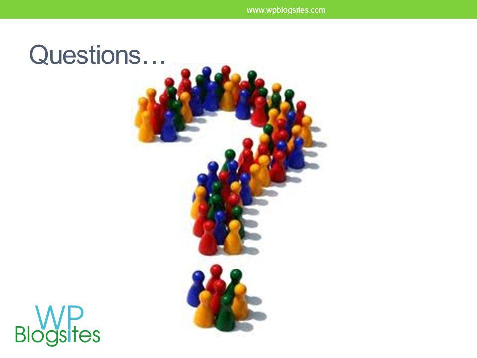 Questions… www.wpblogsites.com