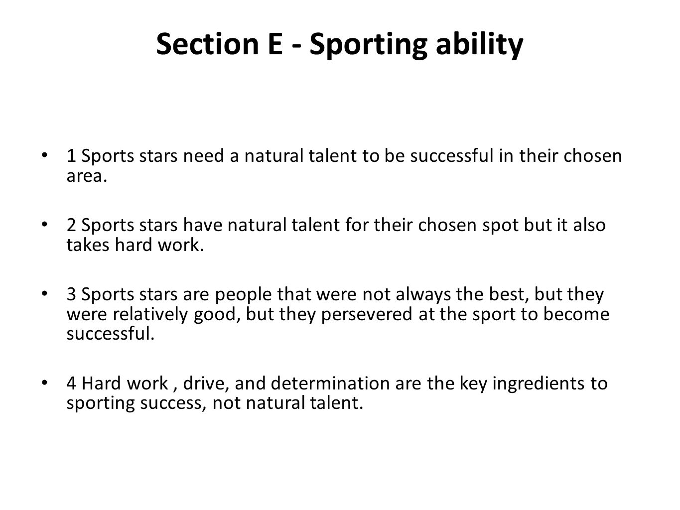 Section E - Sporting ability 1 Sports stars need a natural talent to be successful in their chosen area.