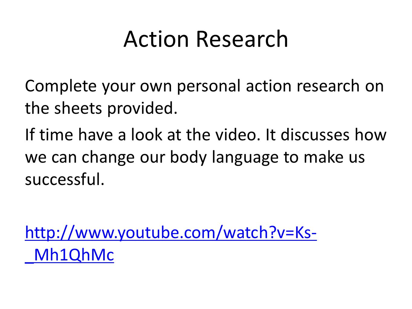 Action Research Complete your own personal action research on the sheets provided.