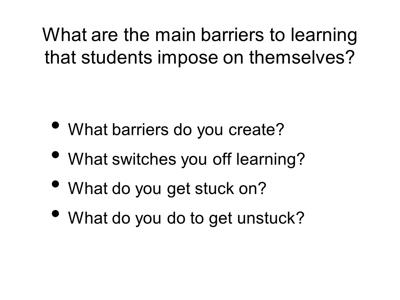 What are the main barriers to learning that students impose on themselves.