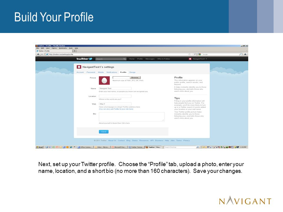 Build Your Profile Next, set up your Twitter profile.