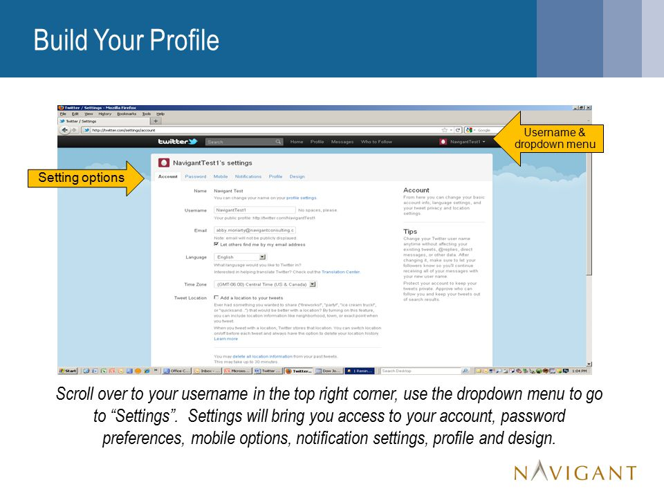 Build Your Profile Scroll over to your username in the top right corner, use the dropdown menu to go to Settings .