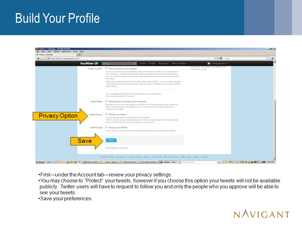 Build Your Profile Privacy Option First—under the Account tab—review your privacy settings.