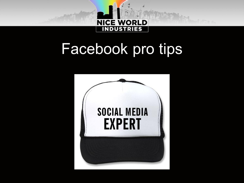 Facebook pro tips