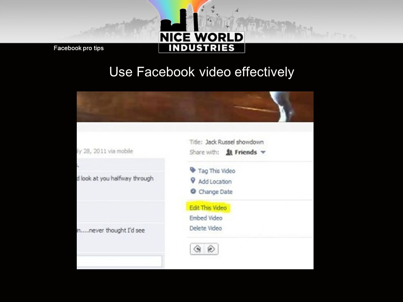 Facebook pro tips Use Facebook video effectively