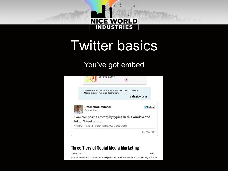 Twitter basics You've got embed