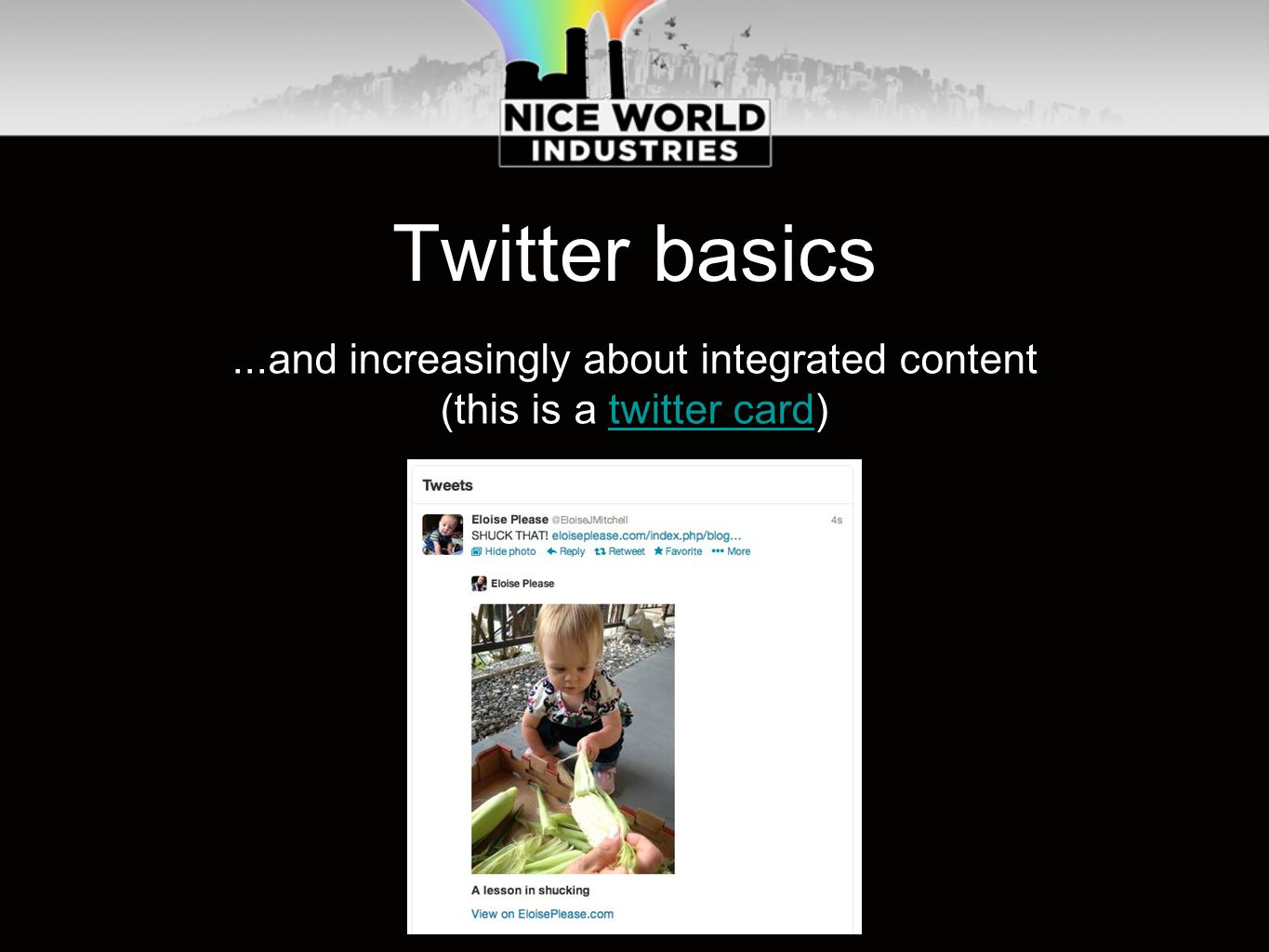 Twitter basics...and increasingly about integrated content (this is a twitter card)twitter card