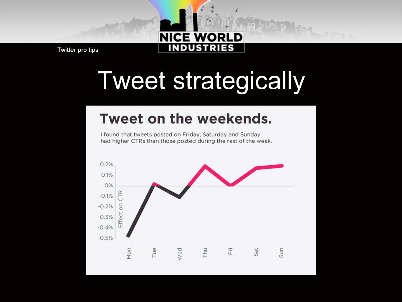 Tweet strategically Twitter pro tips