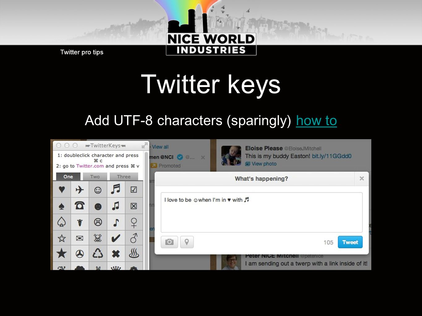 Twitter keys Add UTF-8 characters (sparingly) how tohow to Twitter pro tips