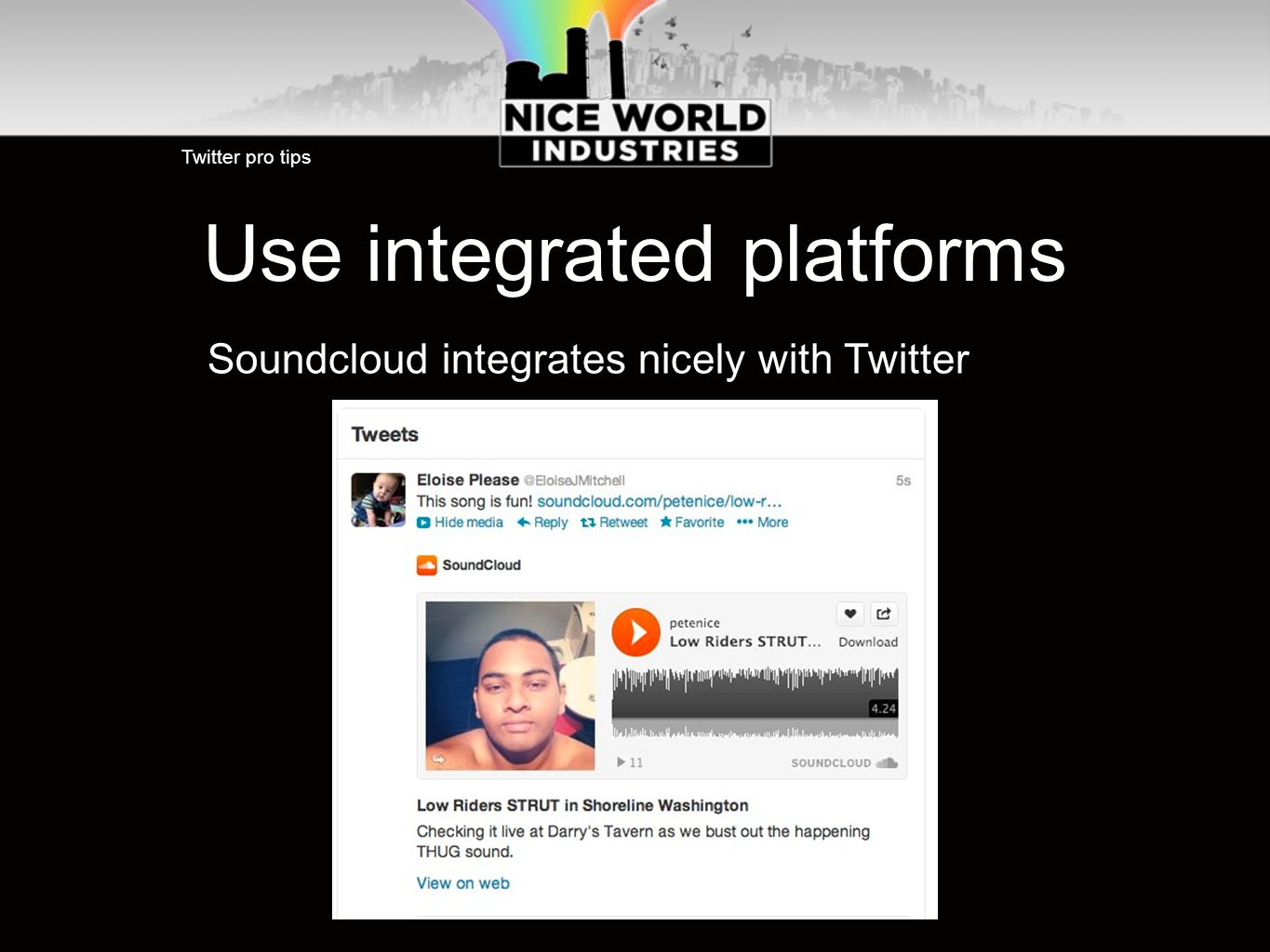 Use integrated platforms Twitter pro tips Soundcloud integrates nicely with Twitter