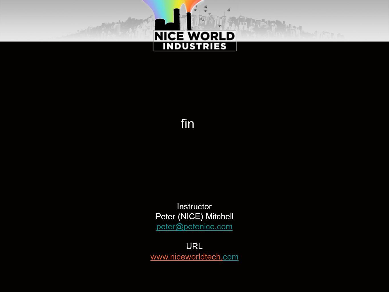 fin Instructor Peter (NICE) Mitchell peter@petenice.com URL www.niceworldtech.comcom