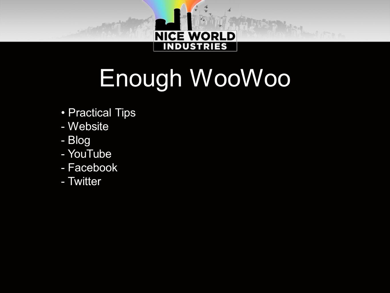 Enough WooWoo Practical Tips - Website - Blog - YouTube - Facebook - Twitter