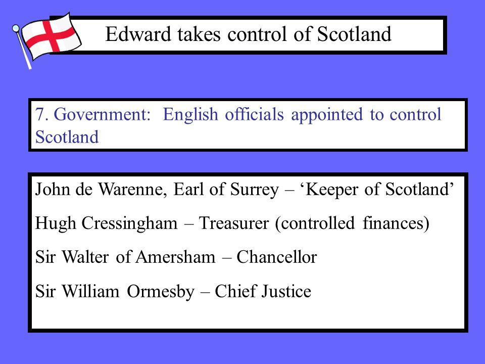 Edward takes control of Scotland 7.
