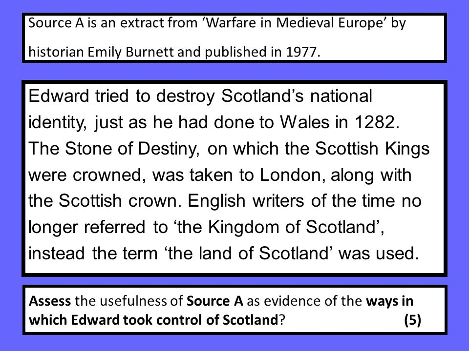 Source A is an extract from 'Warfare in Medieval Europe' by historian Emily Burnett and published in 1977.