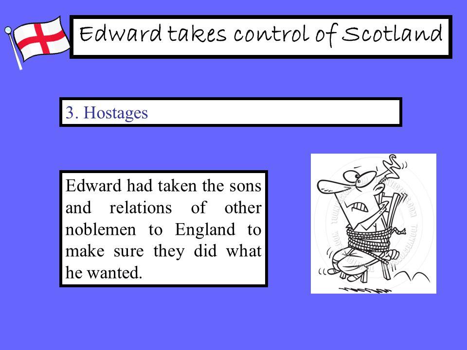 Edward takes control of Scotland 3.