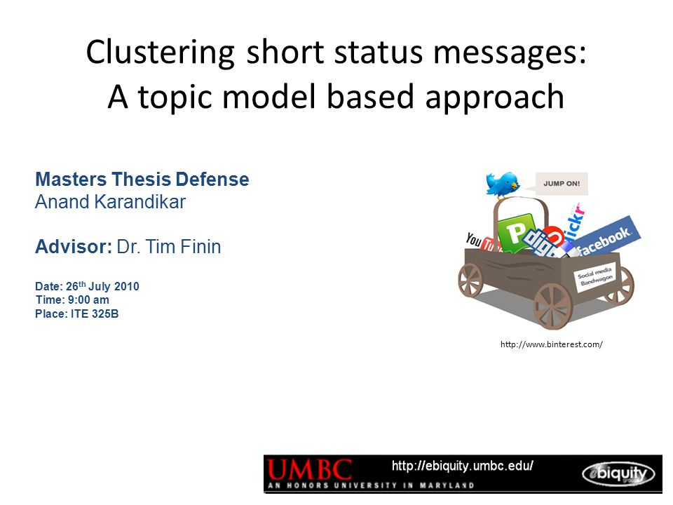 Thesis Contributions Determine a topic model that is optimal for clustering tweets by determining good parameters to build a topic model in terms of dataset type, dataset size and number of topics.