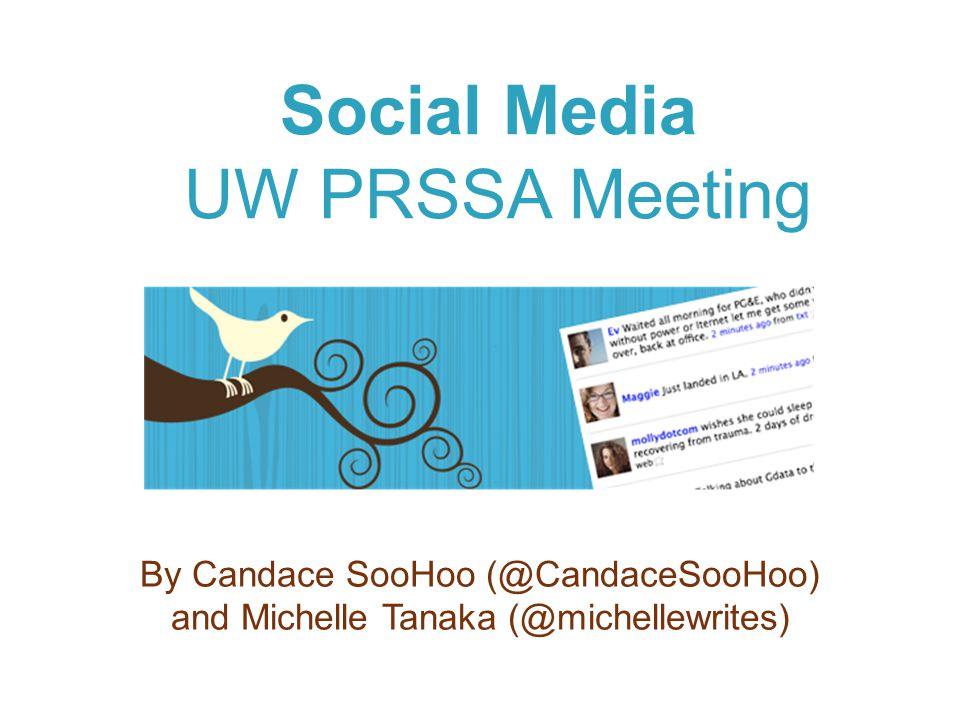 Social Media UW PRSSA Meeting By Candace SooHoo (@CandaceSooHoo) and Michelle Tanaka (@michellewrites)