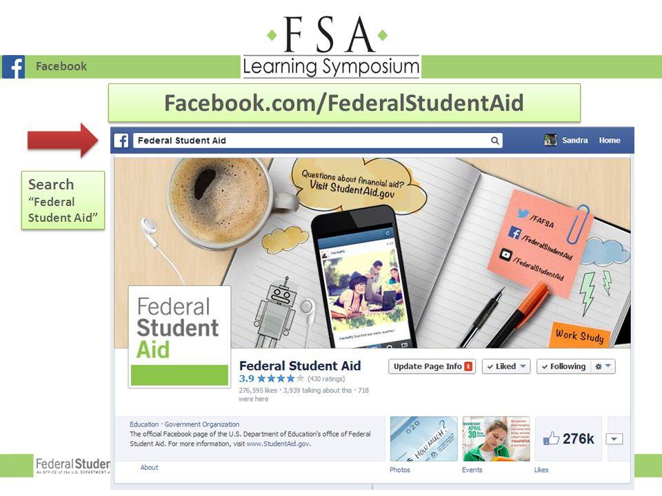"Facebook Facebook.com/FederalStudentAid Search ""Federal Student Aid"""