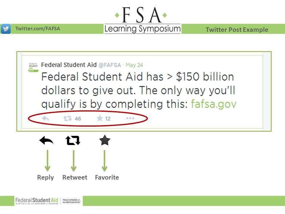 Twitter.com/FAFSA Twitter Post Example ReplyFavoriteRetweet