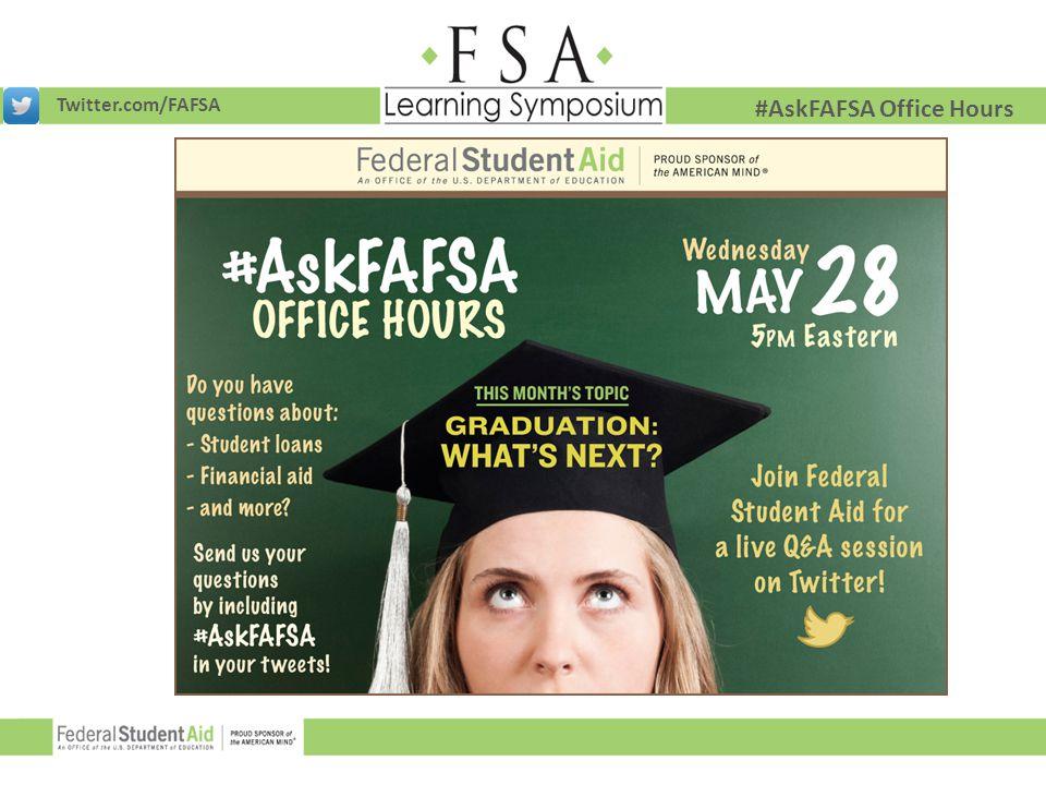 Twitter.com/FAFSA #AskFAFSA Office Hours