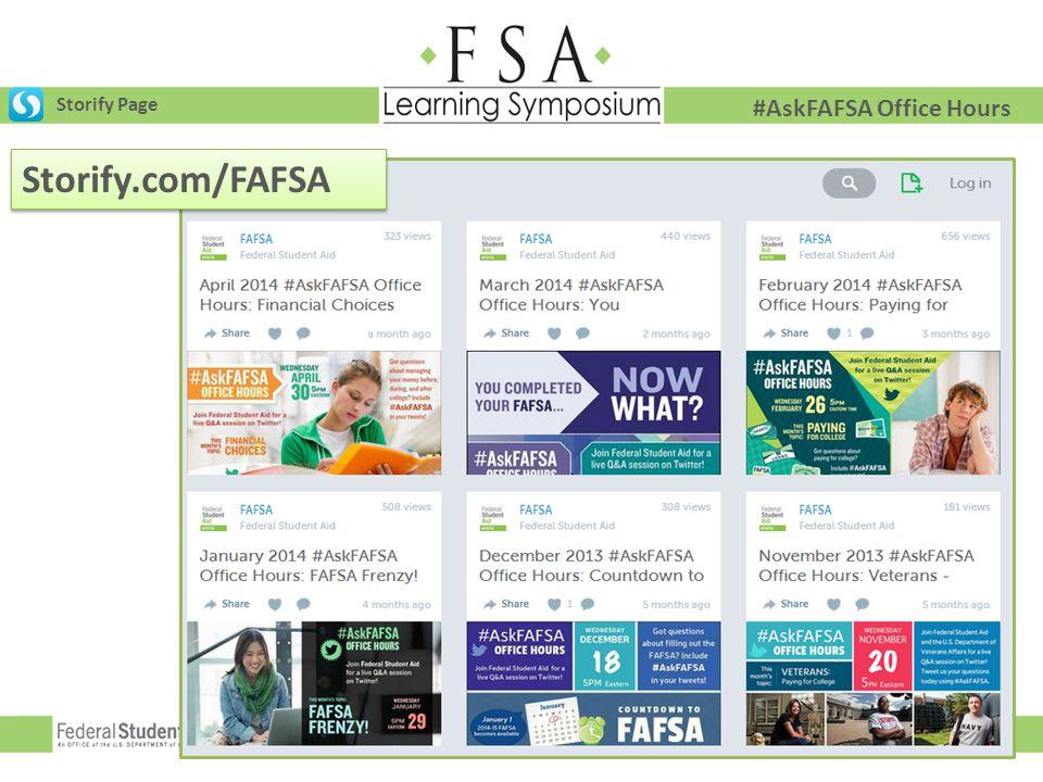 Storify Page #AskFAFSA Office Hours Storify.com/FAFSA