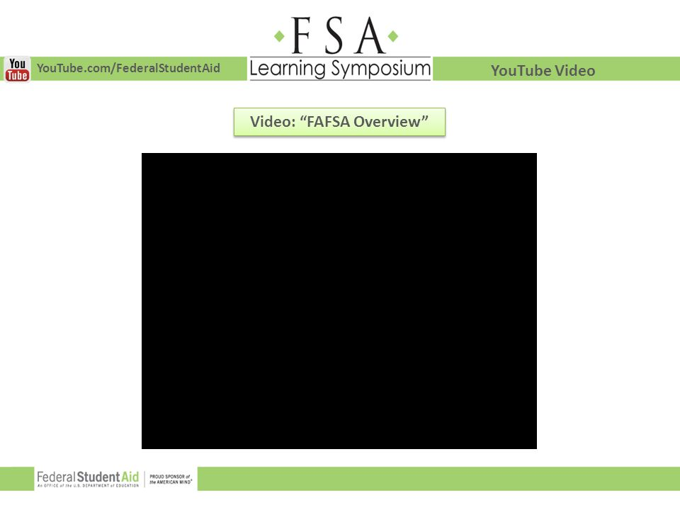 """YouTube.com/FederalStudentAid YouTube Video Video: """"FAFSA Overview"""""""