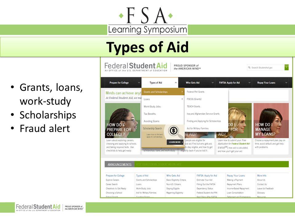 Grants, loans, work-study Scholarships Fraud alert Types of Aid
