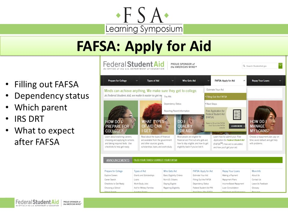 Filling out FAFSA Dependency status Which parent IRS DRT What to expect after FAFSA FAFSA: Apply for Aid