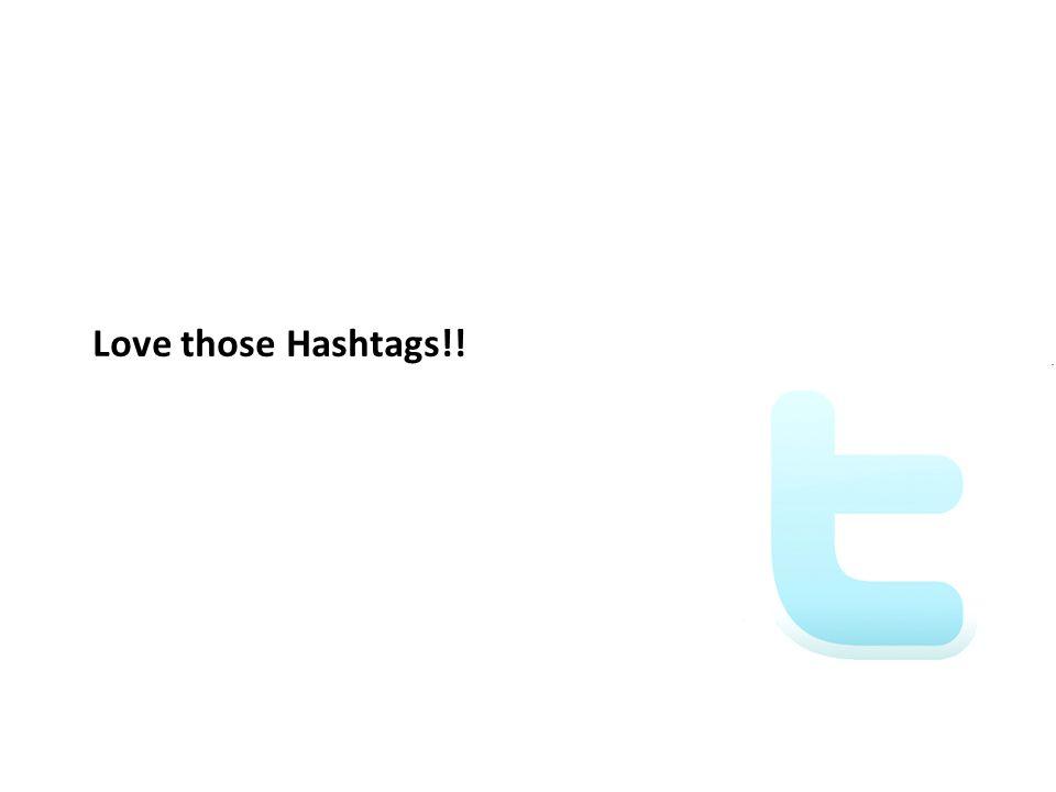Love those Hashtags!! 18