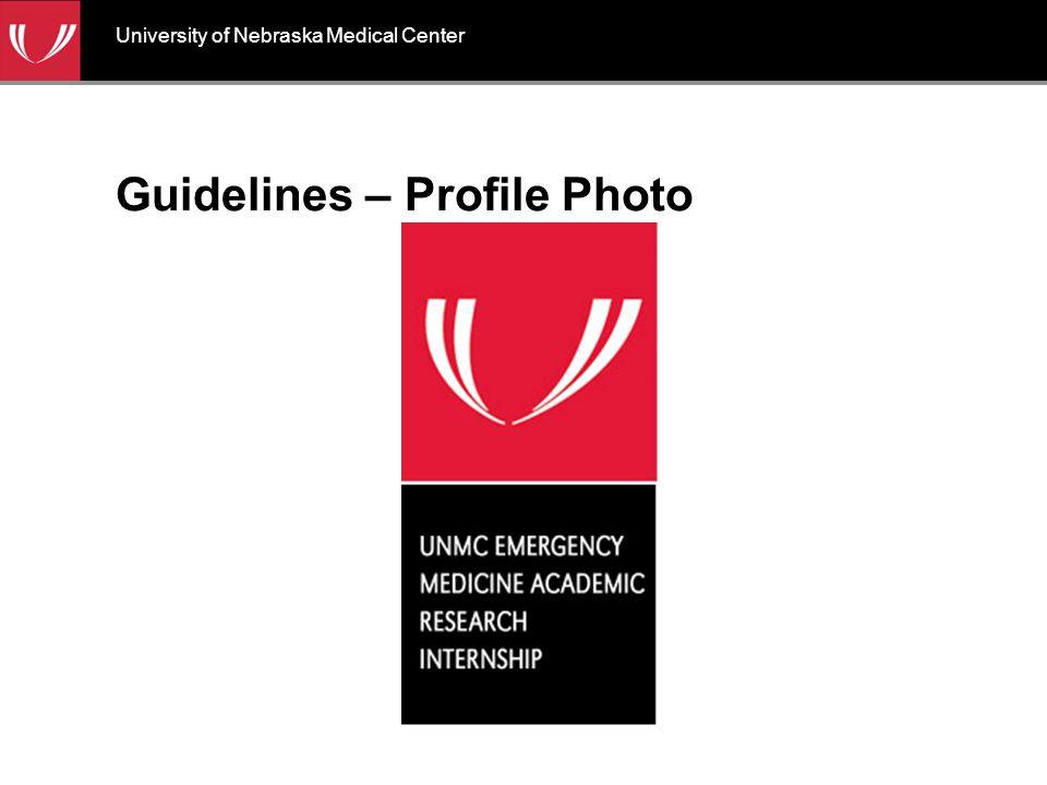 Guidelines – Profile Photo University of Nebraska Medical Center