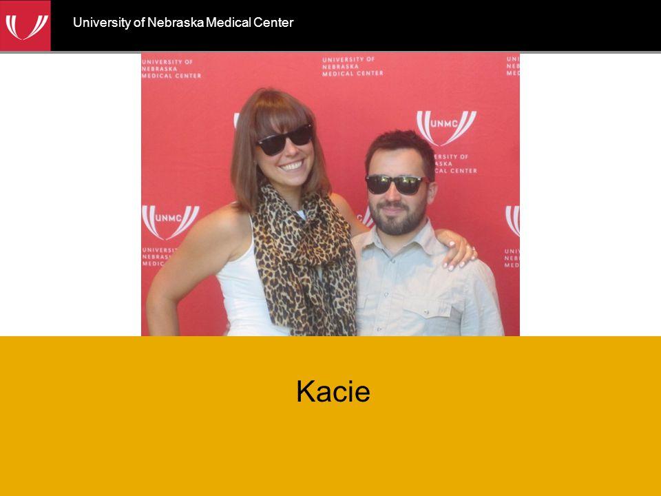 University of Nebraska Medical Center Kacie