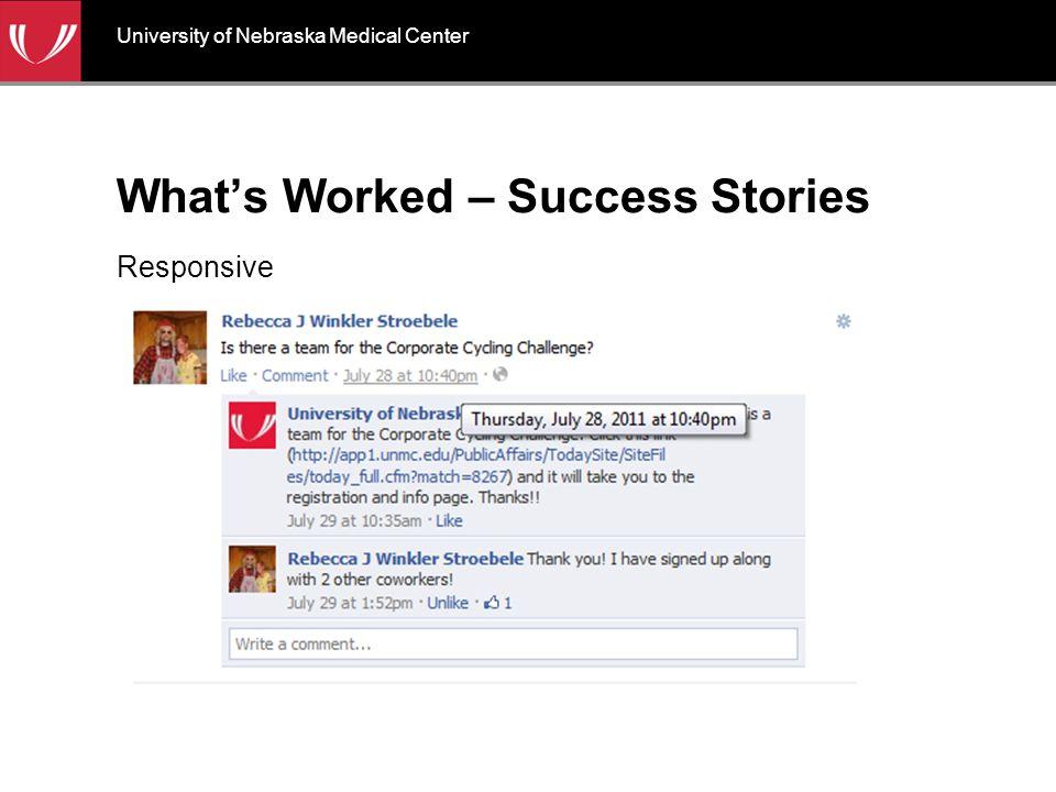 What's Worked – Success Stories Responsive University of Nebraska Medical Center