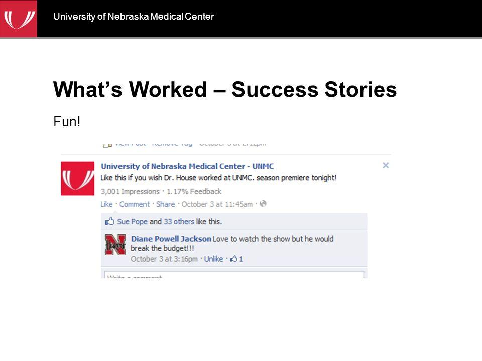 What's Worked – Success Stories Fun! University of Nebraska Medical Center