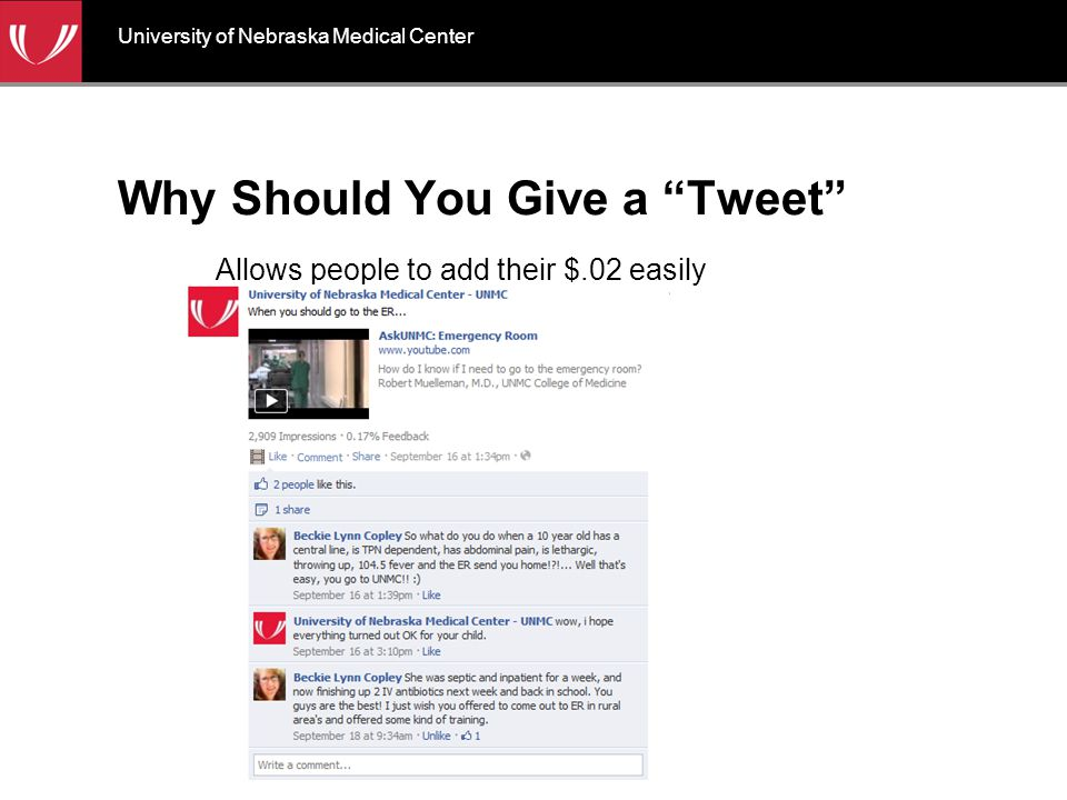 University of Nebraska Medical Center Why Should You Give a Tweet Allows people to add their $.02 easily