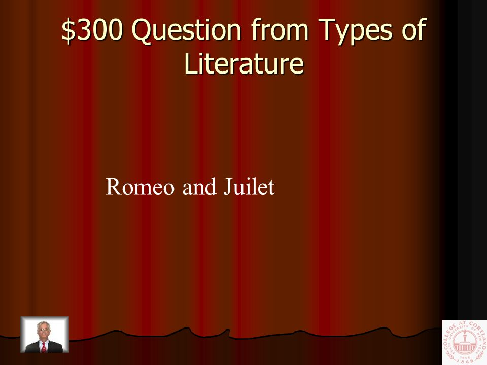 $200 Answer from Types of Literature Fable, folktale, non-fiction.