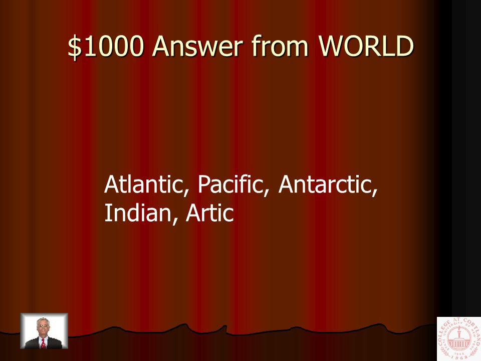 $1000 Question from WORLD Name all of the oceans