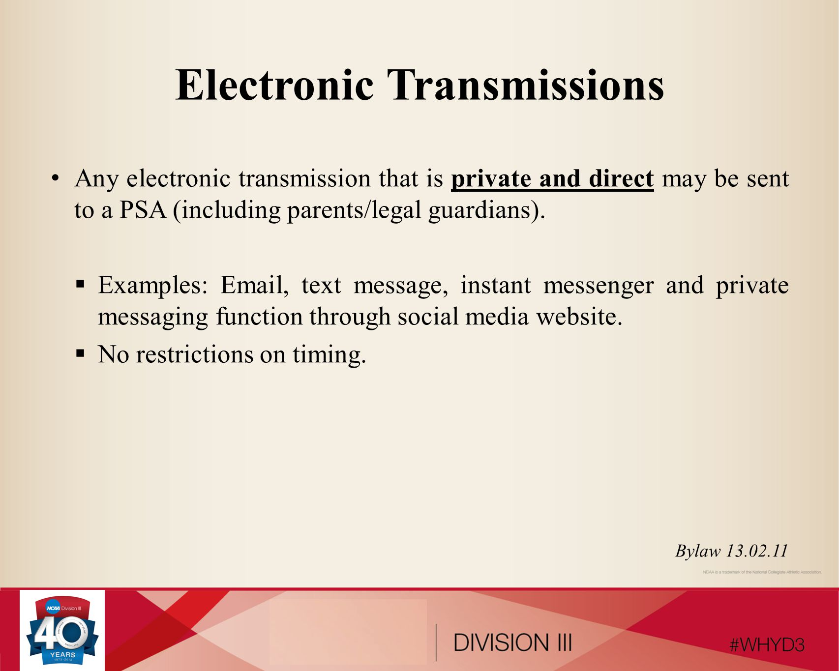 Electronic Transmissions - Institutional Staff Outside of Athletics May an institutional staff member outside of athletics initiate or respond to a public electronic correspondence (e.g., tweet, wall post) from a PSA if there is a mention of athletics in the correspondence.
