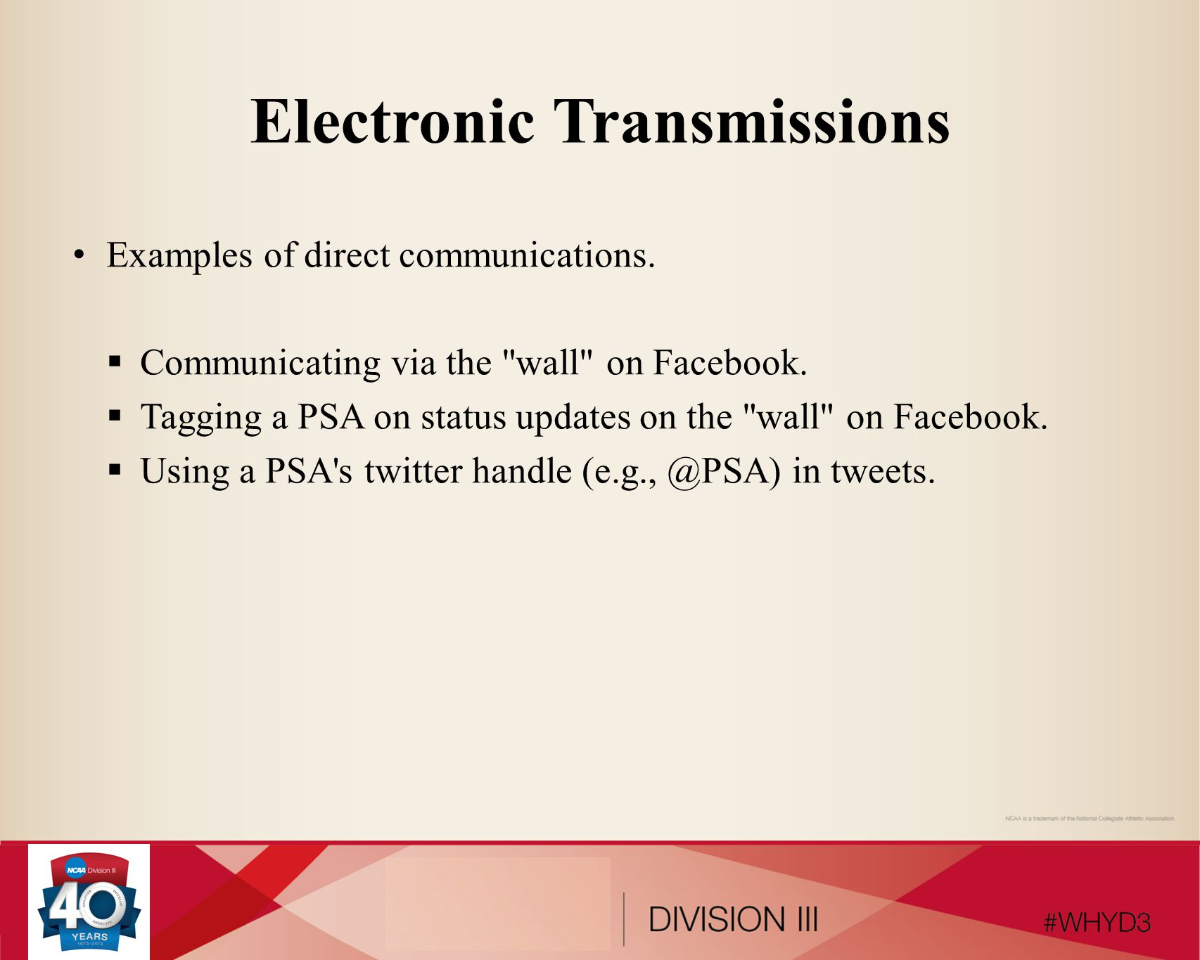 Electronic Transmissions – Exception to Private and Direct Electronic transmissions after receipt of financial deposit:  No limits on electronic transmissions (i.e., may be public).