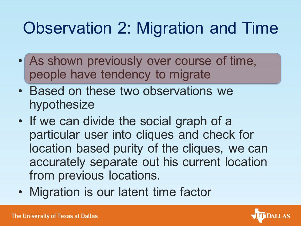 As shown previously over course of time, people have tendency to migrate Based on these two observations we hypothesize If we can divide the social gr