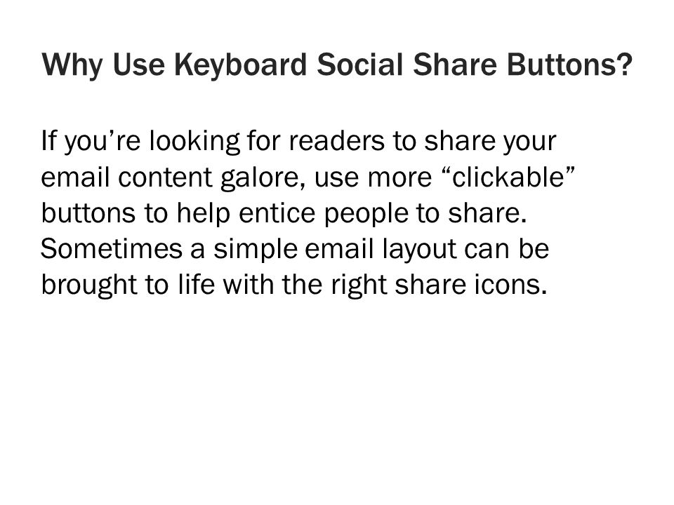 Why Use Keyboard Social Share Buttons.