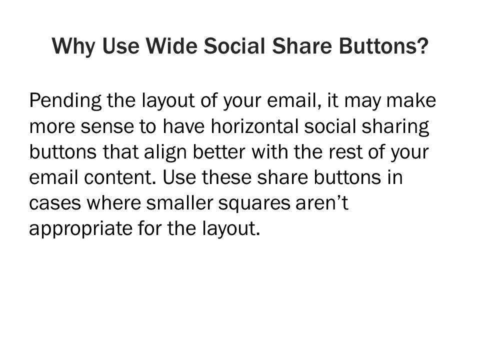Why Use Wide Social Share Buttons.