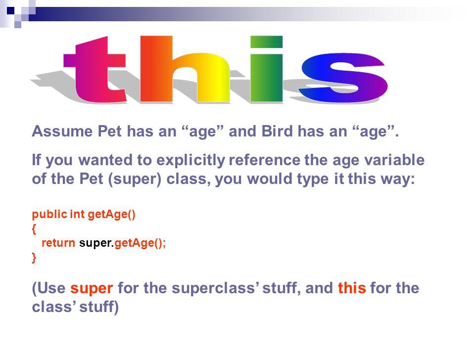 Assume Pet has an age and Bird has an age .