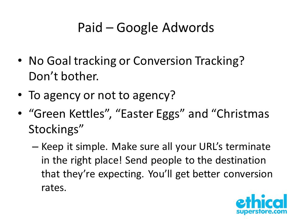 Paid – the rest Don't even think about MSN, Yahoo and the rest if your Google Adwords strategy is incomplete.