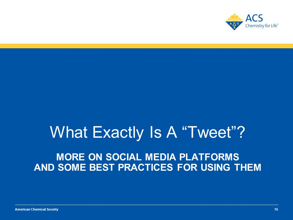 MORE ON SOCIAL MEDIA PLATFORMS AND SOME BEST PRACTICES FOR USING THEM What Exactly Is A Tweet .