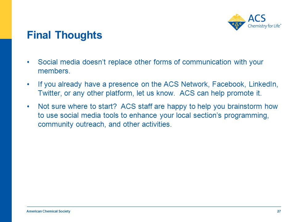 Final Thoughts Social media doesn't replace other forms of communication with your members.