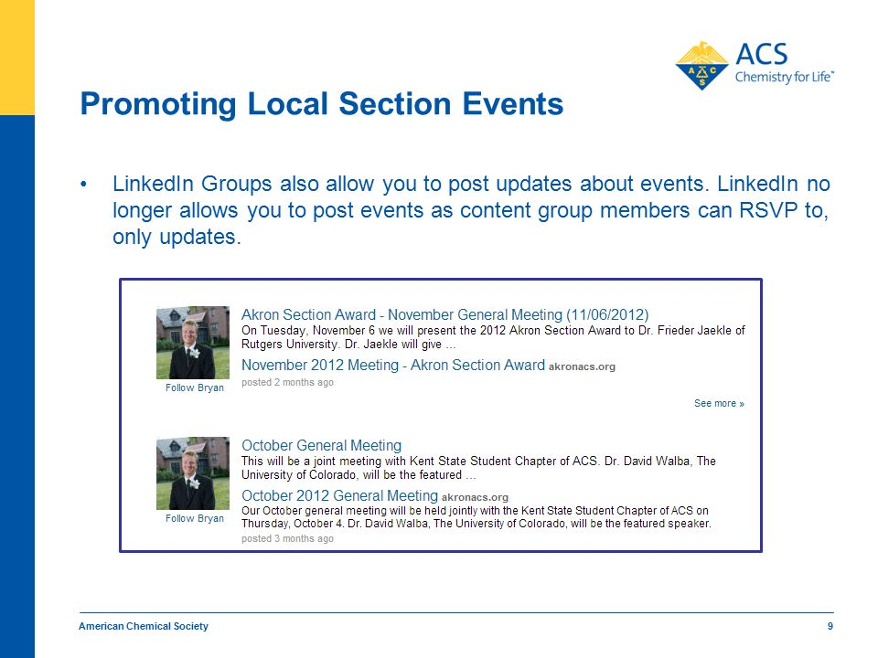 Promoting Local Section Events LinkedIn Groups also allow you to post updates about events.
