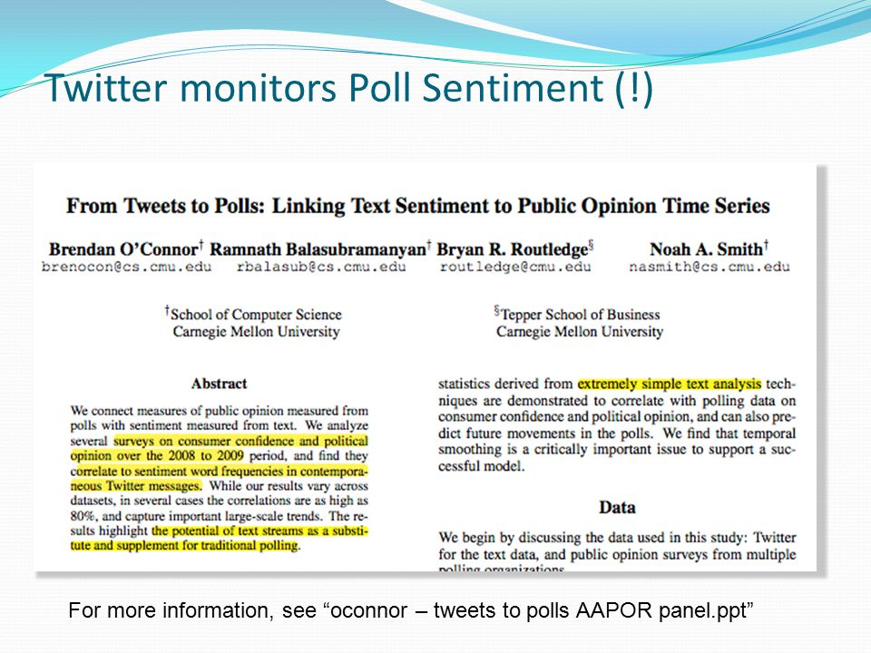 Twitter monitors Poll Sentiment (!) For more information, see oconnor – tweets to polls AAPOR panel.ppt