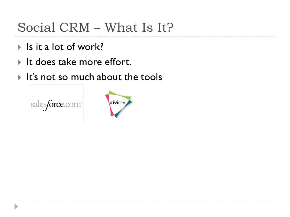 Social CRM – What Is It.  Is it a lot of work.  It does take more effort.