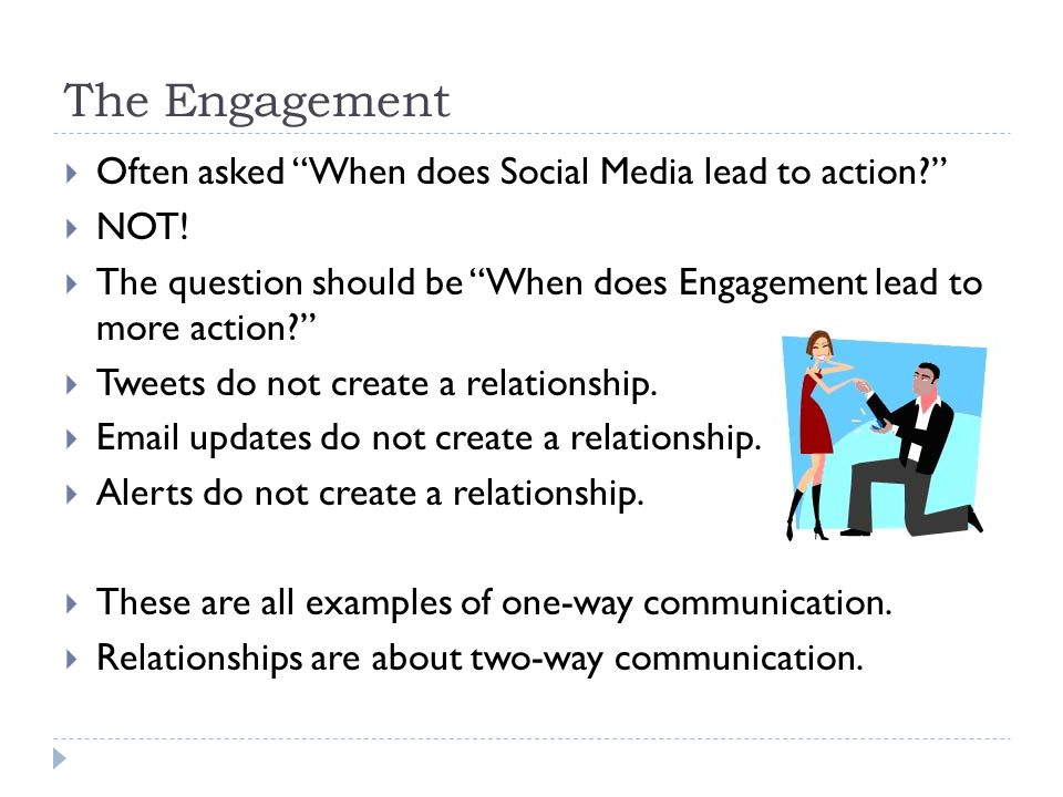 The Engagement  Often asked When does Social Media lead to action  NOT.