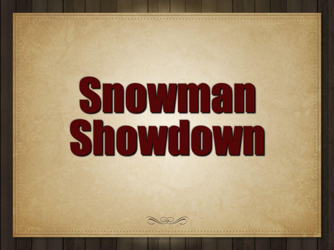 Snowman Showdown